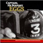 Captain, He Bought Eggs… A Book By Retired Chief Fire Marshal Carmine Speranza
